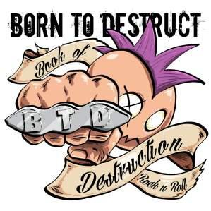 Born to Destruct - Book of Destruction Rock n Roll