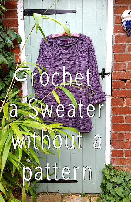 crochet sweater without a pattern