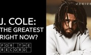 Is J. Cole The Greatest Rapper Right Now? | For The Record