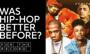 Was Hip-Hop Better Back In The Day? | For The Record