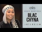 Blac Chyna's Been Hustling Since She Was 10, Reveals She Made Bulk of Her Fortune w/ No Manager