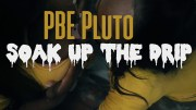 """PBE PLUTO X SOAK UP THE DRIP """"official video"""""""