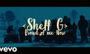 Sheff G – Proud Of Me Now (Official Video)