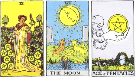 Nine of Pentacles, The Moon, Ace of Pentacles -- RWS Tarot deck.