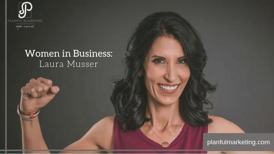 Women in Business: Laura Musser