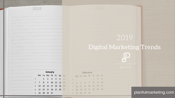 2019 Digital Marketing Trends