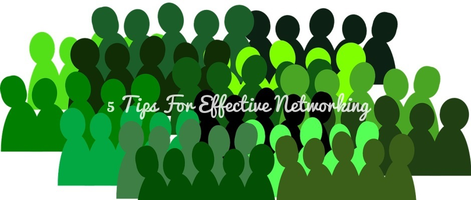 5 Tips for Effective Networking