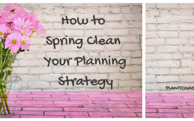 How to Spring Clean Your Planning Strategy