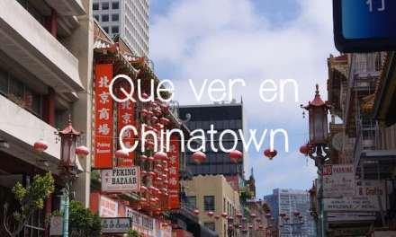 Que ver en Chinatown