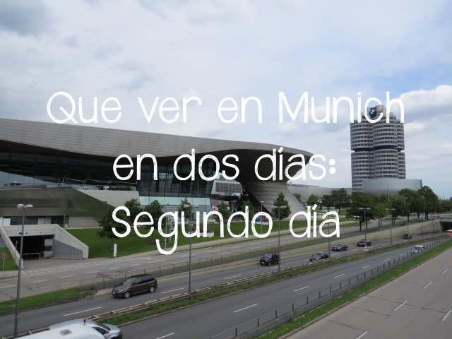Que ver en Munich en dos días: Segundo día