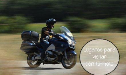 4 lugares que no debes dejar de visitar con tu moto