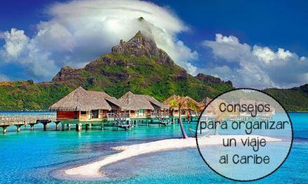Consejos para organizar tu viaje al Caribe