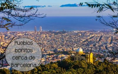 Pueblos bonitos cerca de Barcelona