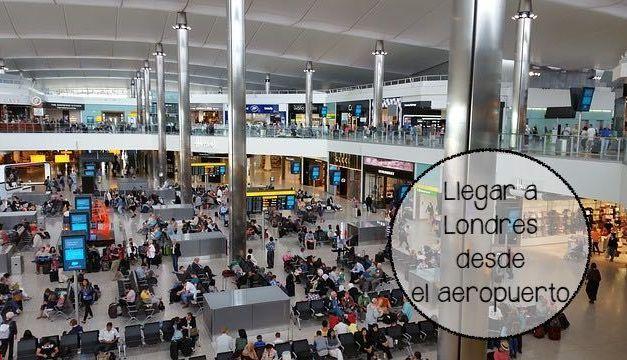 Como llegar a Londres desde sus aeropuertos
