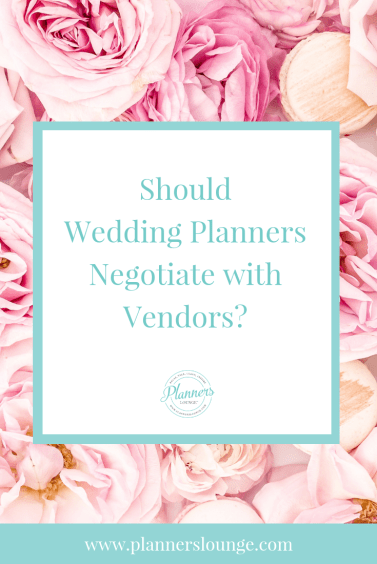 should wedding planners negotiate with vendors