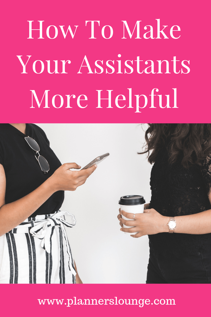 How To Make Your Assistants More Helpful