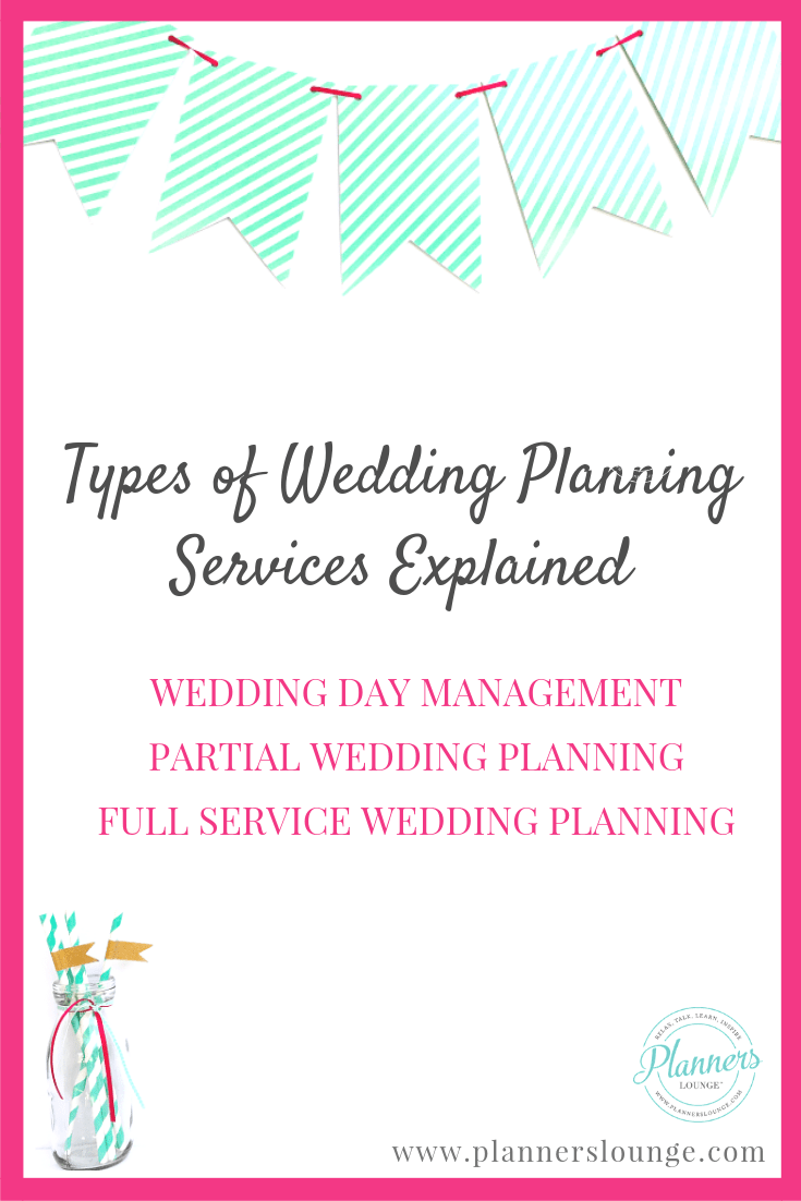 Deciding on your service offerings as a wedding planner can be confusing when you are starting out. In this blog post from Planner\'s Lounge, we explain the three most common types of wedding planner services and what is typically included in each service.
