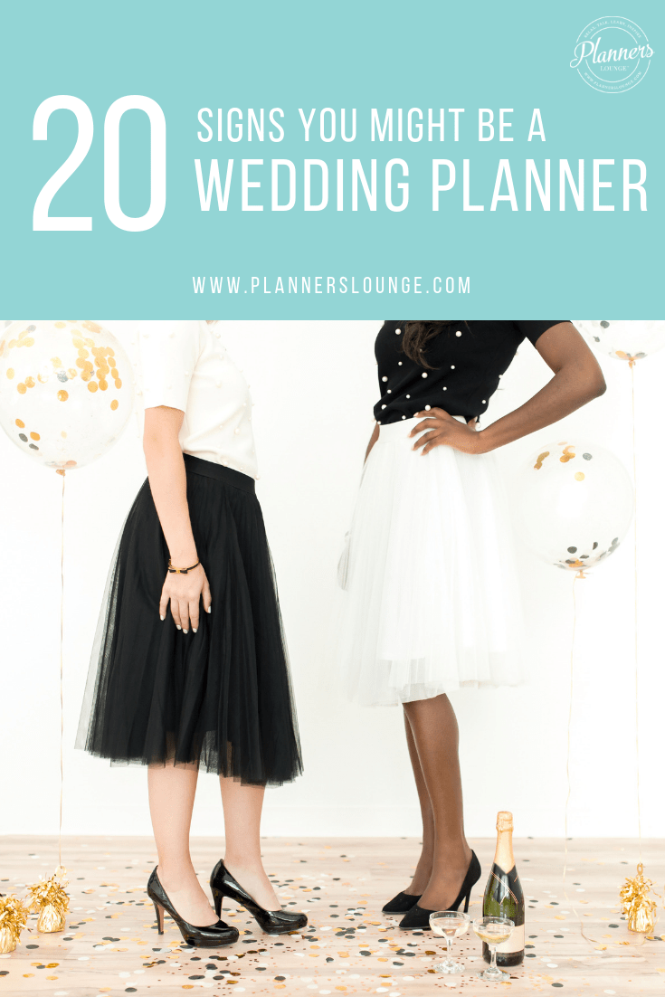 Being a wedding planner is one of the craziest jobs imaginable. Here are 20 signs that you might be a wedding planner from Planner\'s Lounge. Enjoy!