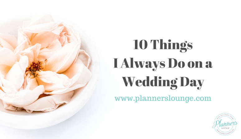 10 Things I Always Do on a Wedding Day