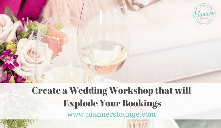How to Create a Wedding Workshop that Will Explode Your Bookings