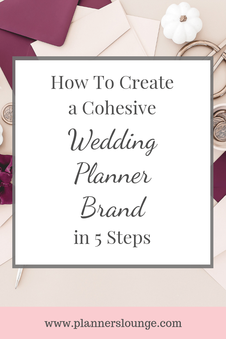 How To Create a Cohesive Wedding Planner Brand in 5 Steps