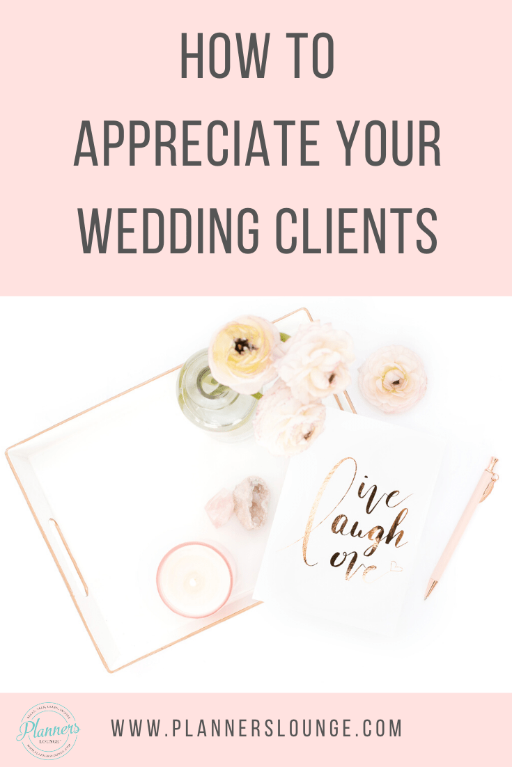 8 Ways to Appreciate Your Wedding Clients as a Planner