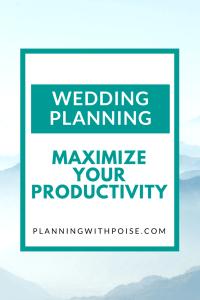 Wedding Planning – Maximize Your Productivity
