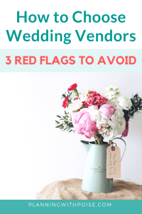 How to choose wedding vendors: 3 red flags to avoid