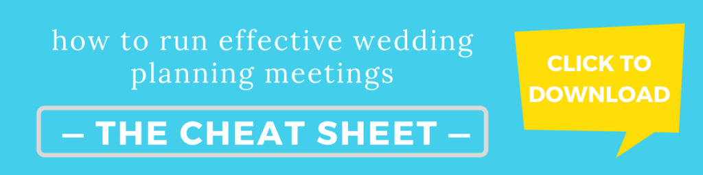text: how to run effective wedding planning meetings with your partner - click to download the cheat sheet