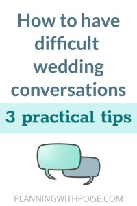 Difficult Wedding Conversations: 3 Practical Tips