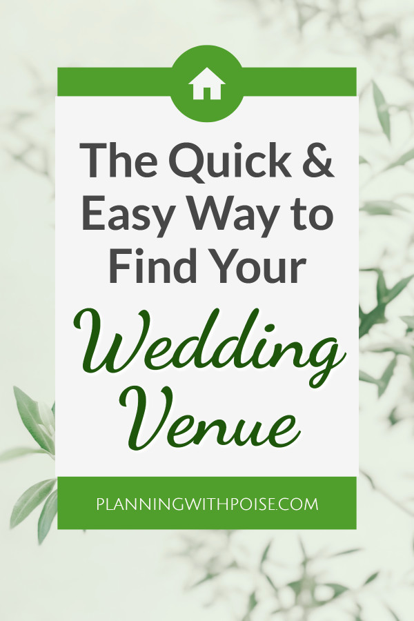 find your #wedding venue - the quick and easy way | planningwithpoise.com