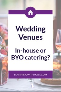 A Quick Summary of Wedding Venue Types: In-House vs. BYO Catering