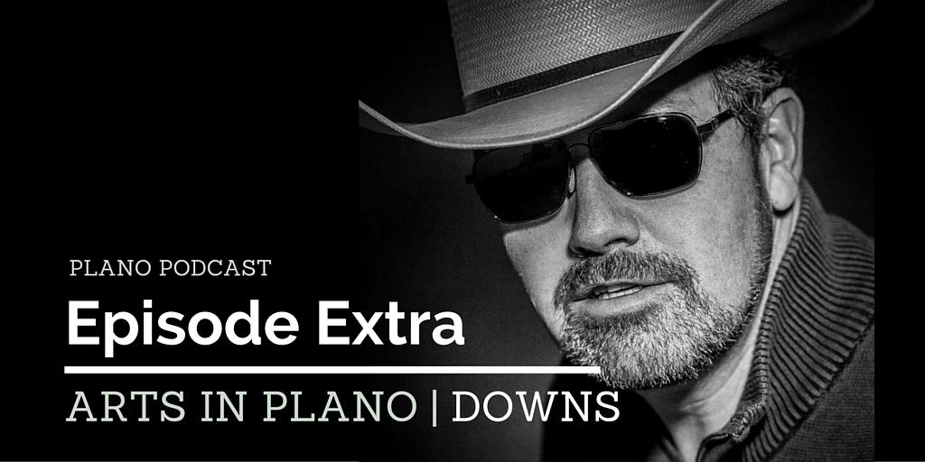 Episode 2: David Downs | Arts in Plano