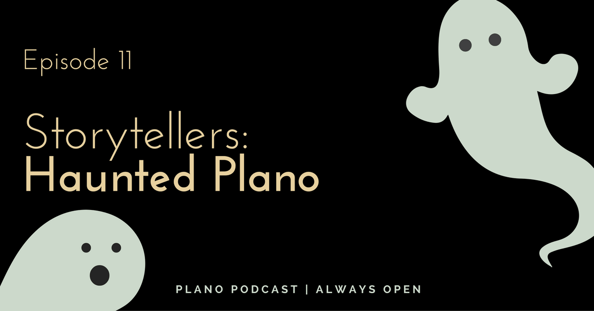 Episode 11: Storytellers | Haunted Plano