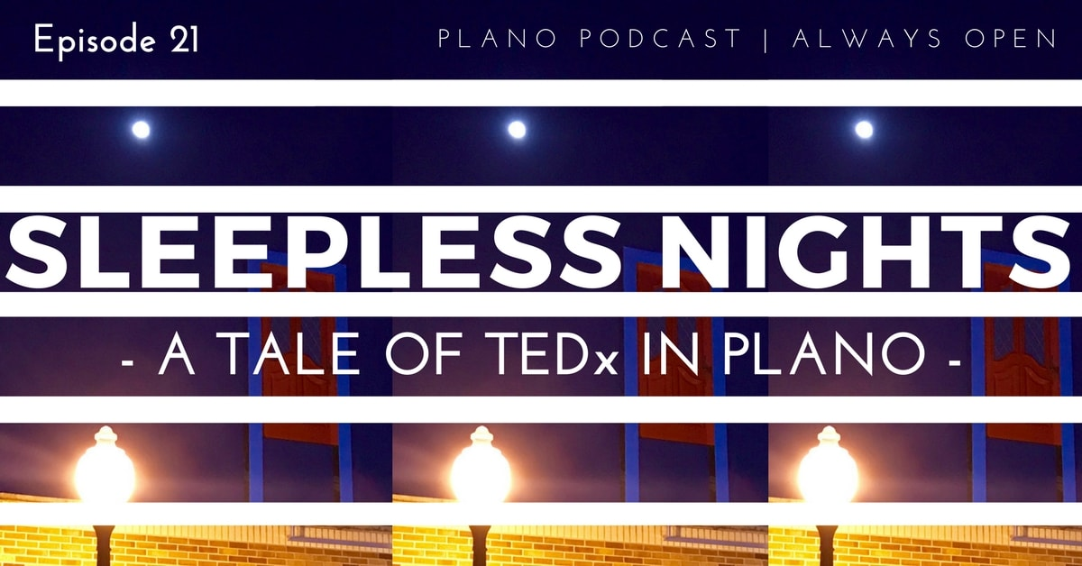 Episode 21: Sleepless Nights | TEDxPlano