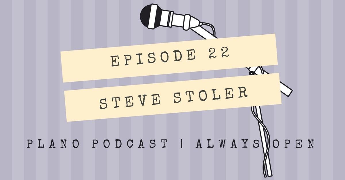 Episode 22: Steve Stoler