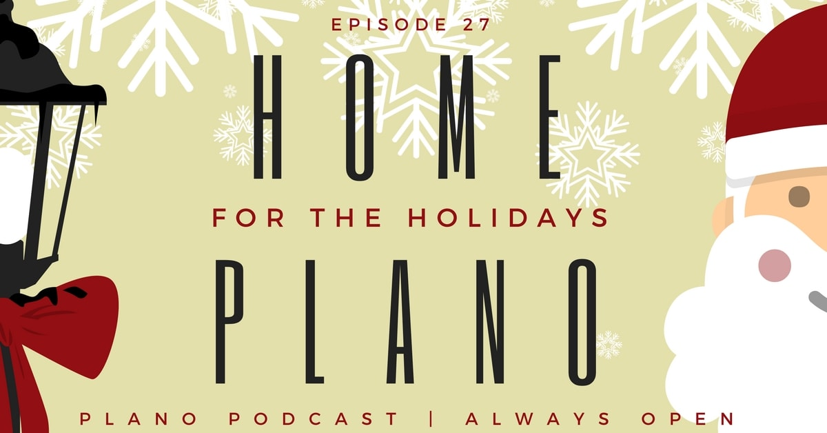 Episode 27: Home for the Holidays, Plano