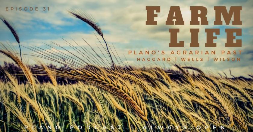 Plano farm life