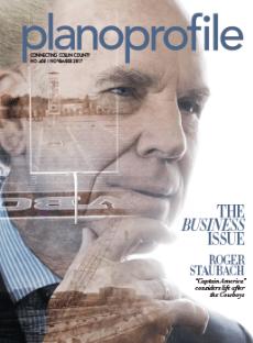 November 2017, Plano Profile magazine, Roger Staubach, the business issue, collin county