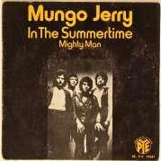 Single seulement, mais pourtant le morceau le plus connu de Mungo Jerry, In the Summertime est aujourd'hui encore fréquemment fredonné aussi bien à la télé qu'au cinéma.