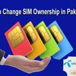How to Change Ownership of Any SIM in Pakistan