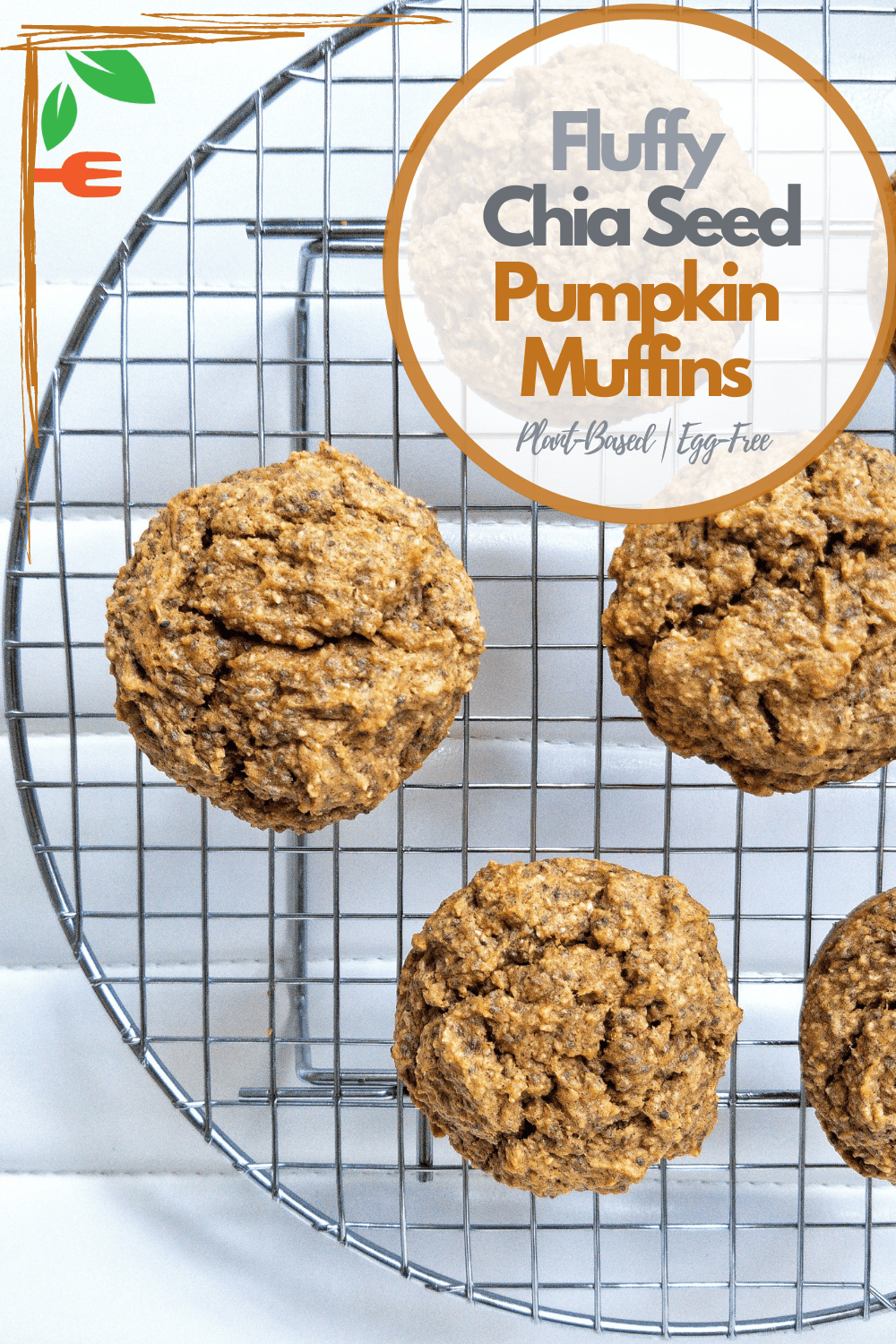 Pinnable for Pinterest. Chia seed pumpkin muffins on a round cooling rack