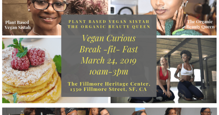 Vegan Curious Event: Break -fit- Fast March 24, 2019