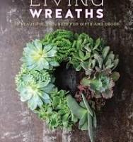 Living Wreaths by Natalie Burnheisel Robinson and Susan Barnson Hayward
