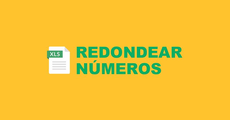 10 Formas de redondear un número en Excel