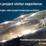 Eden Project: developing the visitor experience