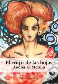 El crujir de las hojas Andrés G. Morillo