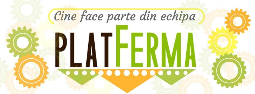 PlatFerma, Jurnal de Bord #1: Noi, echipa PlatFerma