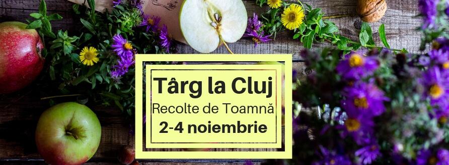 Târg Recolte de Toamnă la Cluj