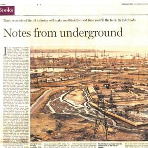 """An unexpectedly engaging tale"" - The Oil Road reviewed in the FT"